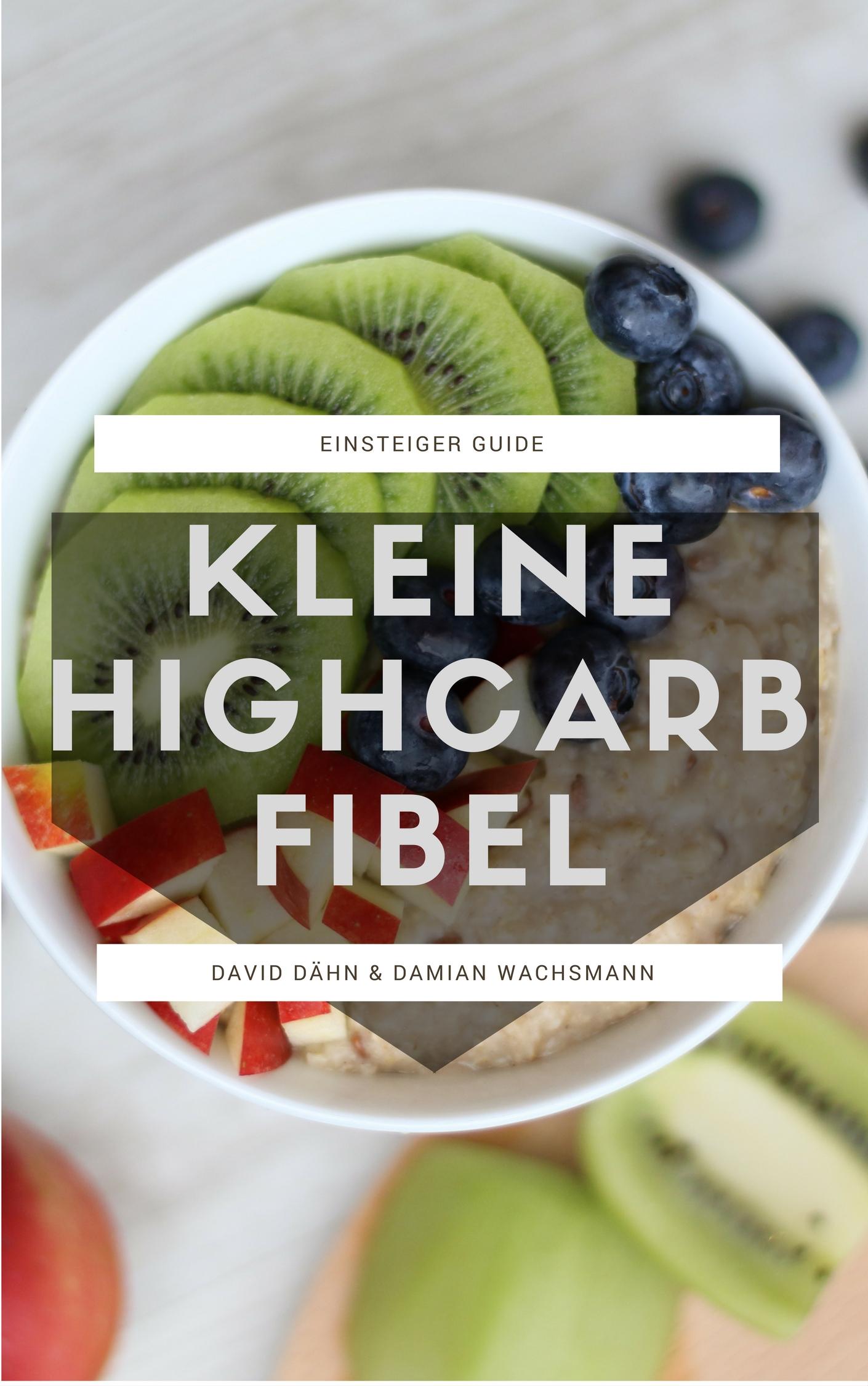 Kleine Highcarb Fibel. Infos zu einer gesunden Ernährung